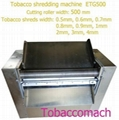 ETG500 Electric tobacco shredding