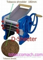Tobacco shredder / Tobacco machine /