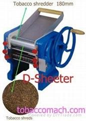 Tobacco shredder / Tobac