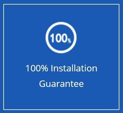 100 % Install Guarantee
